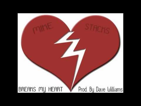 Mike Stacks - Breaks My Heart (Prod. by Dave Williams)