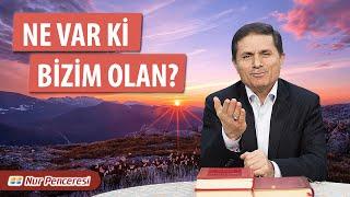 Dr. Ahmet ÇOLAK(Kısa) - Ne Var ki Bizim Olan?