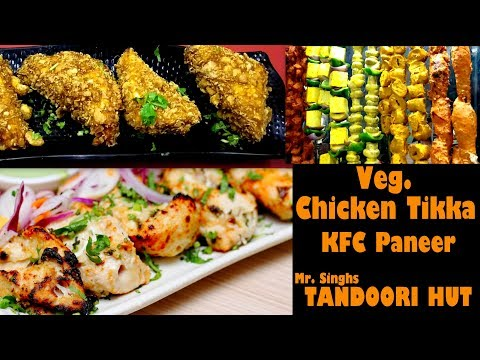 VEG. CHICKEN TIKKA & KFC PANEER AT TANDOORI HUT