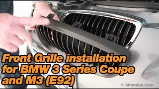 Front Grille installation for BMW 3 Series Coupe and M3 (E92)