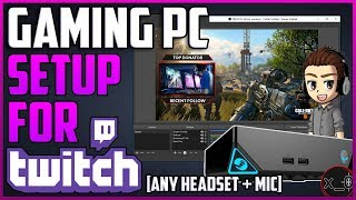 PC GAMING TWITCH SETUP | Elgato HD60, Mic, Any Headset, Chat, Webcam, Settings, Video Tutorial 2019