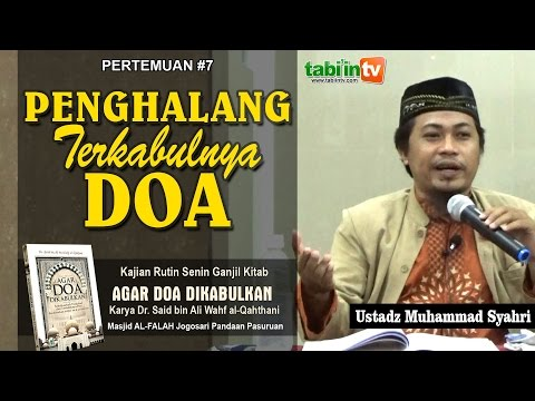 """Penghalang-Penghalang Terkabulnya Doa"" - Kajian Kitab Shurutud Du'a #07 | Ustadz Muhammad Syahri"