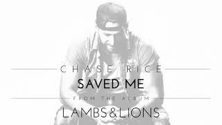 Chase Rice Saved Me