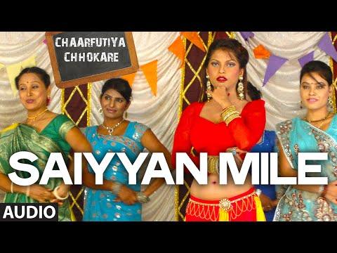 Exclusive: Saiyyan Mile Full Audio Song | Chaarfutiya Chhokare | T-SERIES
