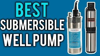 5 Best Submersible Well Pumps - Best Submersible Pumps 2018