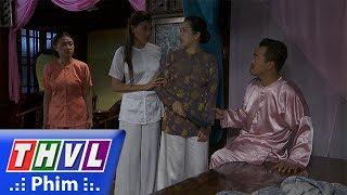 THVL   Phận làm dâu - Tập 23[4]: Loan lo sợ Dung làm lộ bí mật nên đưa ý kiến trả cô về nhà