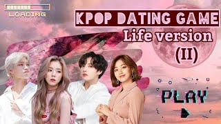 Kpop dating game ( Life version II )💜🕊️