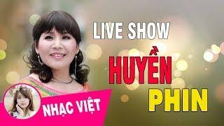 Liveshow 30 Năm Ca Hát NSƯT Huyền Phin | Nhạc Trữ Tình Quê Hương Ngọt Ngào Sâu Lắng Hay Nhất 2018