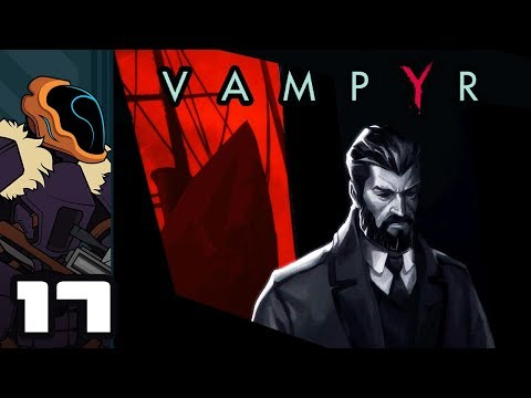 Let's Play Vampyr - PC Gameplay Part 17 - Bad Part Of Town