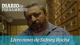 Sidney Rocha apresenta livro in�dito