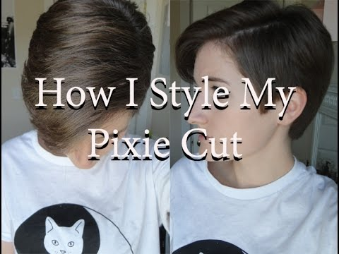 How I Style My Pixie Cut TUTORIAL (requested)
