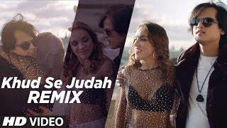 Khud Se Judah Remix ()  Shrey Singhal   Dj Syrah   New Song 2018   Remix 2018