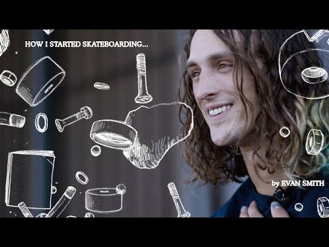 Evan Smith - How I Started Skateboarding