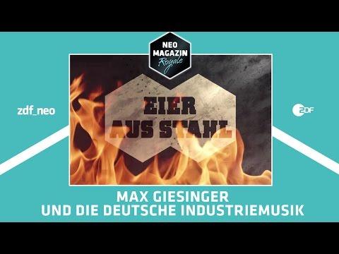 Eier aus Stahl: Max Giesinger und die deutsche Industriemusik | NEO MAGAZIN ROYALE