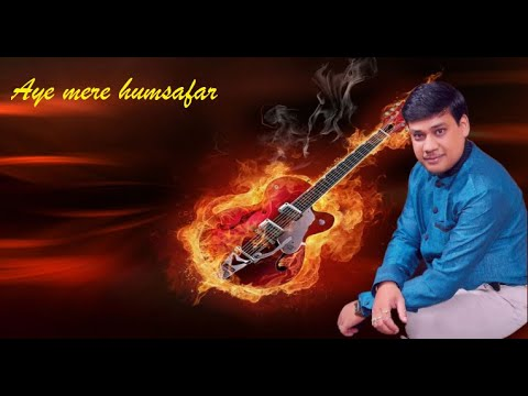 Aye Mere Humsafar On Guitar video