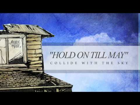 Pierce The Veil - Hold On Till May