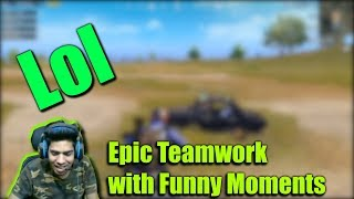 Epic Teamwork With Funny Moments || PUBG MOBILE #53 || MDisCrazY