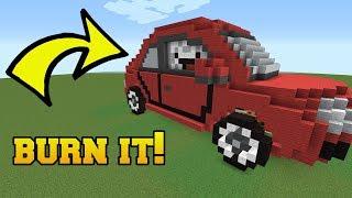 IS THAT A CAR?!? BURN IT!!!