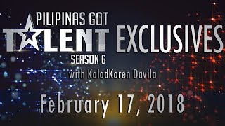 Pilipinas Got Talent Season 6 Exclusives - February 17, 2018