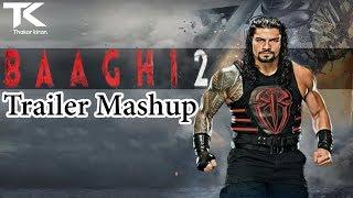 Baagi 2 | Trailer Mashup | Roman Reigns - Meets - Tiger Shroff