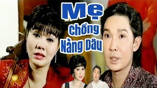 Cải Lương Xưa | Mẹ Chồng Nàng Dâu - Vũ Linh Ngọc Huyền Thoại Mỹ | cải lương xã hội hay nhất
