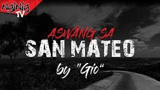 Aswang Sa San Mateo - Tagalog Horror Story || True Story