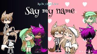 Say my name GLMV (Skyler's past)