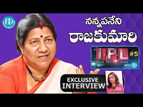 Nannapaneni Rajakumari Full Interview || Indian Political League (IPL) With iDream #7