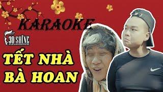 KARAOKE TẾT NHÀ BÀ HOAN - Bản Chính Thức||Vanh LEG - Hài Tết 2018