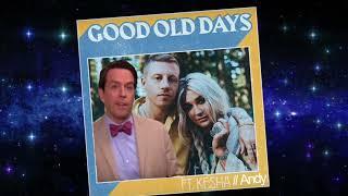 Good Old Days Macklemore Ft Kesha Andy Bernard