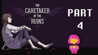 Caretaker of the Ruins: Part 4