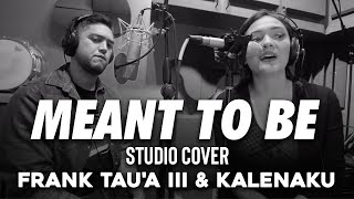 Download Lagu Frank Tauʻa III & KalenaKu - Meant To Be (Cover) Gratis STAFABAND