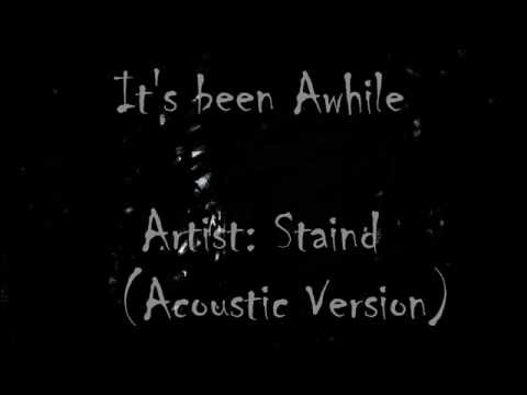 Staind  Its Been Awhile Acoustic Version  Lyrics