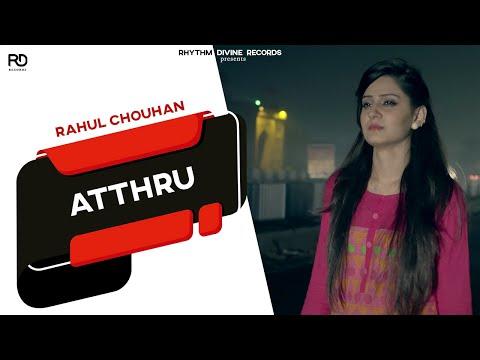 Atthru ● Official Video ● Rahul Chouhan ● Latest Punjabi Songs 2016 ● 4K