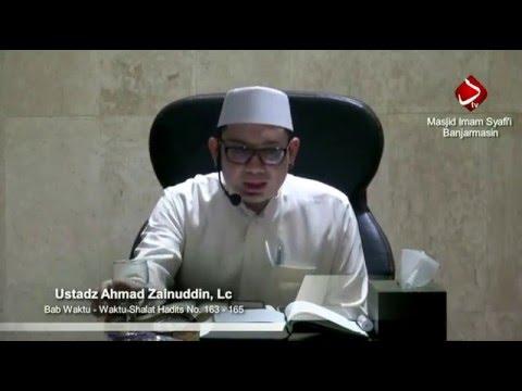 Bab. Waktu - Waktu Sholat. Hadits No.163 - 165 #2 - Ustadz Ahmad Zainuddin,Lc