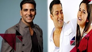 Akshay Thinks That He Might Last Longer Than Khans | Katrina Seeking For Salman Khan Again?