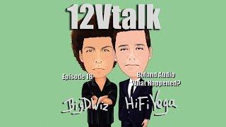 12V Talk - Episode 18 Boland Audio Closing Shop?