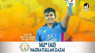 Hazratullah Zazai 162 Run Against Ireland | 2nd T20 |Afghanistan vs Ireland in India 2019