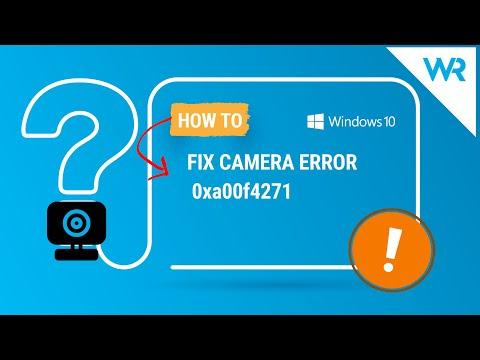 Easy Fix Camera error 0xa00f4271 code on Windows 10