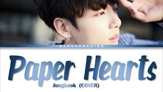 Jungkook - Paper Hearts (COVER) Lyrics