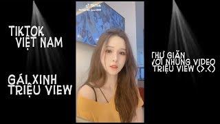 tiktok girl xinh- những video triệu view đáng xem update 2019