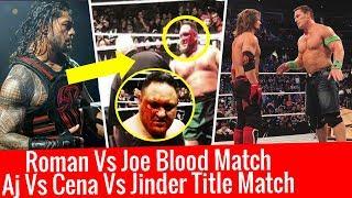 Roman Reigns Vs Samoa Joe Bloody Match Aj Styles Vs John Cena Vs Jinder Mahal WWE Live Toronto Tampa
