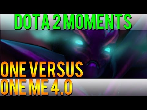 Dota 2 Moments - One Versus One Me 4.0