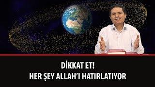 Dr. Ahmet ÇOLAK - Dikkat Et! Her Şey Allah'ı Hatırlatıyor