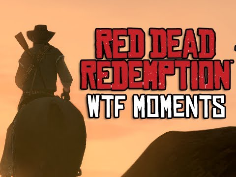 Red Dead Redemption - WTF Moments