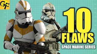 10 FLAWS with the Clone Troopers   BEST SPACE MARINE SERIES