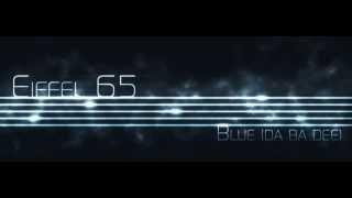 Eiffel 65 Blue Da Ba Dee Dj Ponte Ice Pop Mix