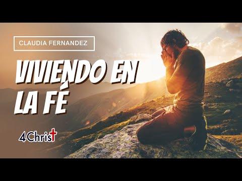 Viviendo en la Fe - Claudia Fernández Castro