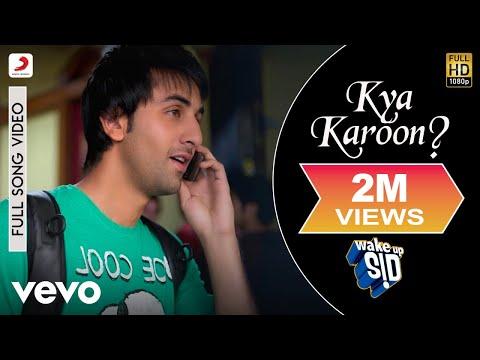 Wake up Sid - Ranbir Kapoor | Kya Karoon?