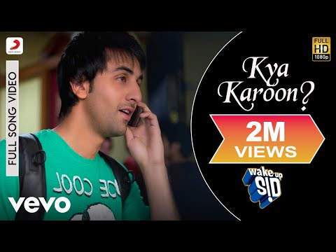 Wake Up Sid - Kya Karoon